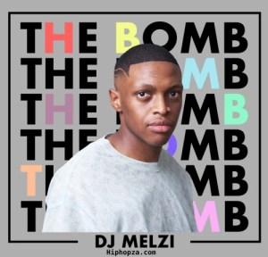 Dj Melzi – The Bomb