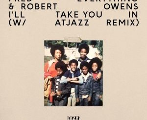 Fred Everything & Robert Owens – I'll Take You In