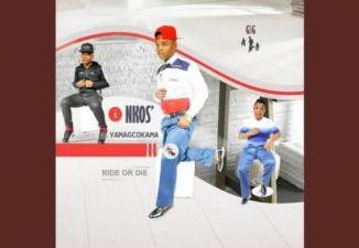 ALBUM: Inkosi Yamagcokama – RIDE OR DIE