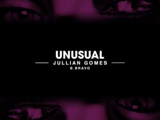 Jullian Gomes – Unusual Ft. B. Bravo