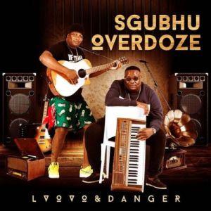 L'vovo & Danger – Sgubhu OverDoze
