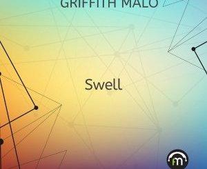Griffith Malo – Swell (Original Mix)