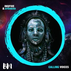 InQfive & AfroNerd – Calling Voices (Original Mix)