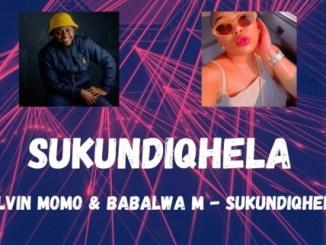 Kelvin Momo & Babalwa M – Sukundiqhela (Live Mix)