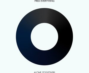 Fred Everything – Alone (Together)