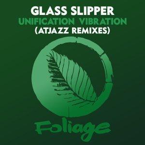 Glass Slipper, Atjazz – Unification Vibration (Atjazz Remix)