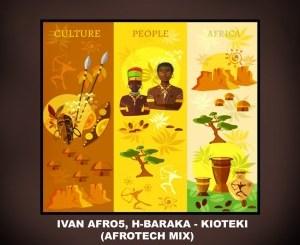 Ivan Afro5 & H-Baraka – Kioteki (AfroTech Dub Mix)