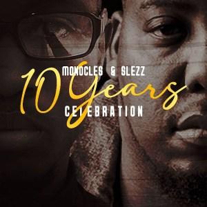 Monocles & Slezz – 10 Years Celebration