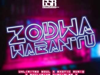 Unlimited Soul & Exotic MusiQ – Zodwa Wabantu Ft. Exclusive Disciples, Malumefortein & Sakilla03