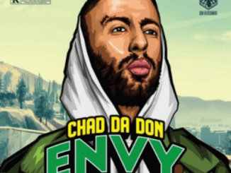 Chad Da Don – Envy Ft. Emtee, Maggz & DJ Dimplez