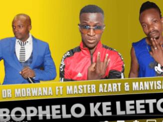 Dr Morwana – Bophelo ke Leeto Ft. Master Azart & Manyisa (Original Mix)