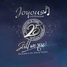 Joyous Celebration – Joyous Celebration 25 – Still We Rise Live At The Joburg Theatre (Live)