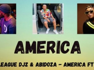Major League DJZ & Abidoza – AMERICA Ft. Lady Du