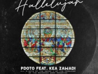 Pdot O – Hallelujah Ft. Kea Zawade