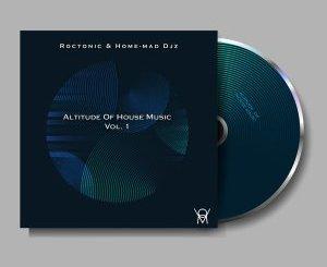 Roctonic SA & Home-Mad Djz – Altitude of House Music Vol. 1
