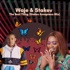 Waje – The Best Thing Ft. Stakev [Stakev Amapiano Mix]