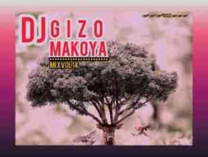 Dj Gizo – Makoya Mix Vol. 14