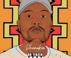 Dr Tebzen – Phuma Kim (feat. Nokwazi)