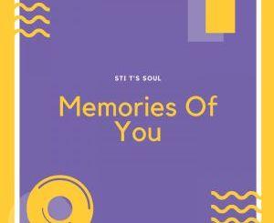 STI T's Soul – Memories Of You