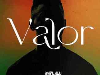 Wadlalu Drega – Valor