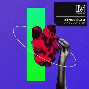 Atmos Blaq – Anecdote