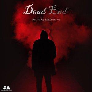 Des P & Nkomazi Dreamboyz – Dead End (Original Mix)