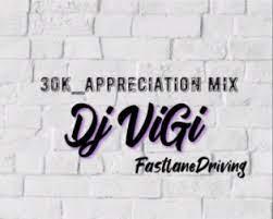 Dj Vigi – 30k Appreciation mix | Gqom mix 2021