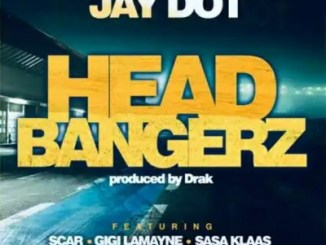 Jay Dot – Head Bangerz Ft. Scar, Gigi Lamayne & Sasa Klaas