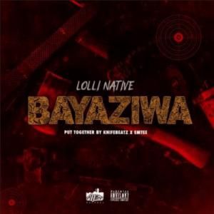 Lolli Native – Bayaziwa