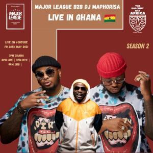 Major League & DJ Maphorisa – Amapiano Live Balcony Mix B2B