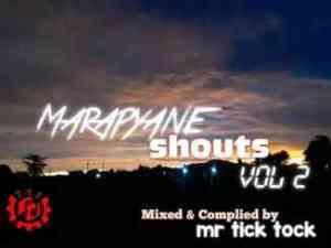 Mr Tick Tock – Marapyane Shouts Vol. 2