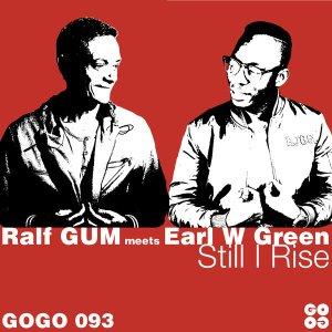 Rise Ralf GUM & Earl W Green – Still I Rise