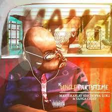 Uncle Partytime – Mama ft Master a Flat, 031Choppa, Loki & Yanga Chief