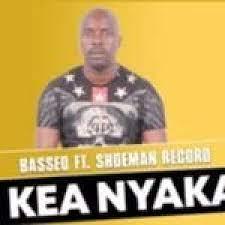 Basseq – Kea Nyaka Ft. Shoeman Record