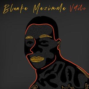 Blanka Mazimela – Votile