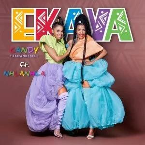 Candy Tsamandebele – Ekaya Ft. Nhlanhla