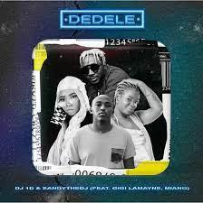 DJ 1D & Sandy The DJ – Dedele Ft. Miano & Gigi LaMayne