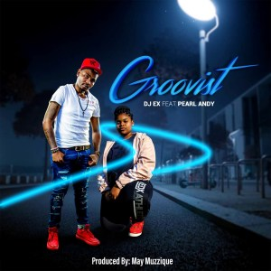 DJ Ex & Pearl Andy – Groovist (Extended Mix)