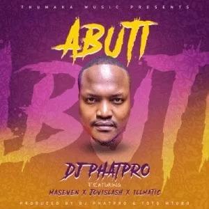 DJ PhatPro – Abuti ft Jovislash, Maseven & Illmatic