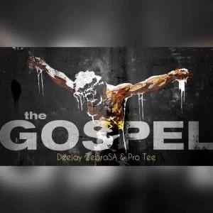 Deejay Zebra SA & Pro-Tee – The Gospel