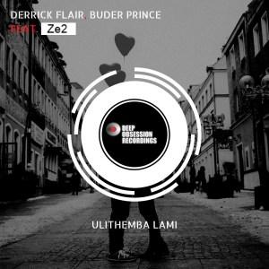 Derrick Flair & Buder Prince – Ulithemba Lami (feat. Ze2)