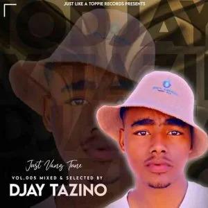 Djay Tazino – Just Vang Tune Vol. 5