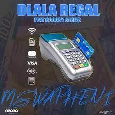 Dlala Regal – Mswapheni ft. Scooby Steeze
