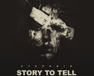 EyeRonik – Story to Tell