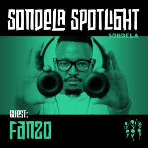 Fanzo – Sondela Spotlight Mix 005
