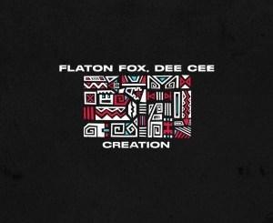 Flaton Fox & Dee Cee – Creation