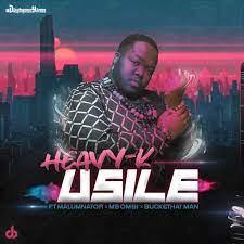 HEAVY-K – uSILE ft. Malumnator, Mbombi & Buckethat Man