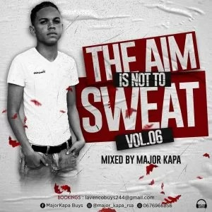 Major Kapa – The Aim Is Not To Sweat Vol.06 Mix