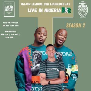Major League Djz & LuuDaDeejay – Amapiano Live Balcony Mix B2B Nigeria S2 EP 17
