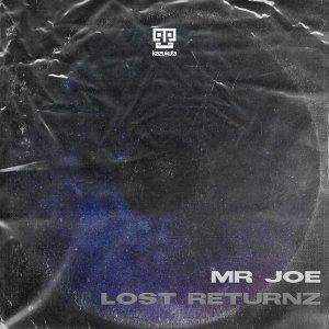 Mr Joe – Lost Returnz